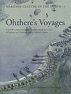 Ohthere's voyages : a late 9th-century account of voyages along the coasts of Norway and Denmark and its cultural context