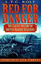 Red for danger : a history of railway accidents and railway safety