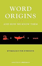 Word origins-- and how we know them : etymology for everyone