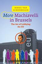 More Machiavelli in Brussels : the art of lobbying the EU