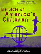 The state of America's children : a report from the Children's Defense Fund