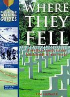 Where they fell : a walker's guide to the battlefields of the world