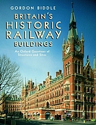 Britain's historic railway buildings : an Oxford gazetteer of structures and sites