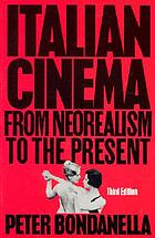 Italian cinema : from neorealism to the present