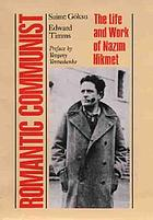 Romantic communist : the life and work of Nazım Hikmet