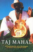Taj Mahal : autobiography of a bluesman