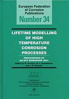 Lifetime modelling of high temperature corrosion processes proceedings of an EFC Workshop 2001