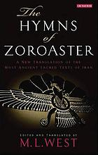 The hymns of Zoroaster a new translation of the most ancient sacred texts of Iran
