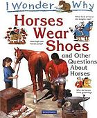 Horses wear shoes and other questions about horses