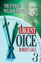 The urgent voice : the story of William Miller
