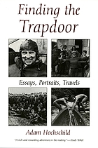 Finding the trapdoor : essays, portraits, travels