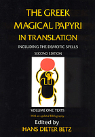 The Greek magical papyri in translation, including the Demotic spells
