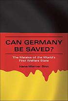 Can Germany be saved? : the malaise of the world's first welfare state