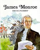 James Monroe, young patriot