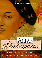 Alias Shakespeare : solving the greatest literary mystery of all time