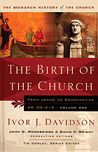 The birth of the church : from Jesus to Constantine, A.D. 30-312