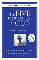 The five temptations of a CEO : a leadership fable