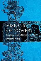 Visions of power : imagining medieval Japanese Buddhism
