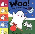 Woo! : the not-so-scary ghost