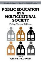 Public education in a multicultural society : policy, theory, critique