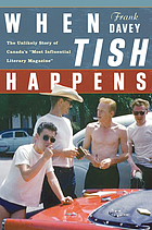 When Tish happens : the unlikely story of Canada's most influential literary magazine