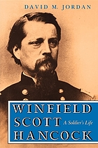 Winfield Scott Hancock : a soldier's life