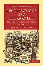 Recollections of a literary life; or, Books, places and people