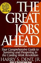 The great jobs ahead : your comprehensive guide to surviving and prospering in the coming work revolution