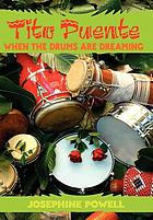 Tito Puente : when the drums are dreaming