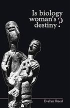 Is biology womans̕ destiny?