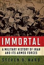 Immortal a military history of Iran and its armed forces