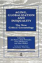 Aging, globalization, and inequality : the new critical gerontology