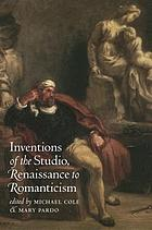 Inventions of the studio, Renaissance to Romanticism