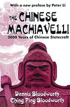 The Chinese Machiavelli : 3,000 years of Chinese statecraft