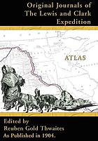 Atlas accompanying the original journals of the Lewis and Clark expedition, 1804-1806