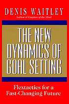 The new dynamics of goal setting : flextactics for a fast-changing world