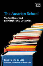 The Austrian school : market order and entrepreneurial creativity