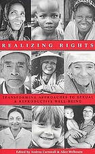 Realizing rights : transforming approaches to sexual and reproductive well-being