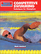 Sports illustrated competitive swimming : techniques for champions