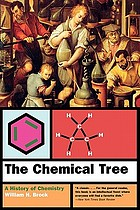 The chemical tree : a history of chemistry