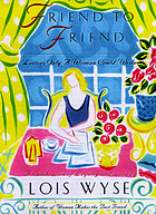 Friend to friend : letters only a woman could write : a celebration of loyalty and love