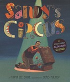 Sandy's circus : a story about Alexander Calder