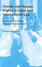 Gender and human rights in Islam and international law : equal before Allah, unequal before man?Equal before Allah, unequal before man? : negotiating gender hierarchies in Islam and international law