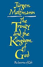 The Trinity and the kingdom of God : the doctrine of God