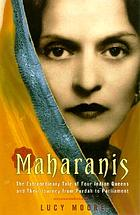 Maharanis : the extraordinary tale of four Indian queens and their journey from purdah to Parliament