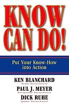 Know can do! : put your know-how into action