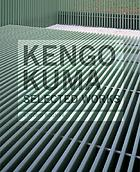Kengo Kuma : selected works