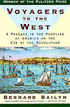 Voyagers to the West : a passage in the peopling of America on the eve of the RevolutionVoyagers to the West
