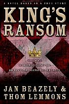 King's ransom : a novel based on a true story