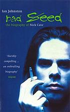 Bad seed : the biography of Nick Cave